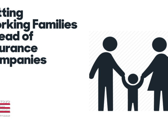 Putting Working Families Ahead of Insurance Companies